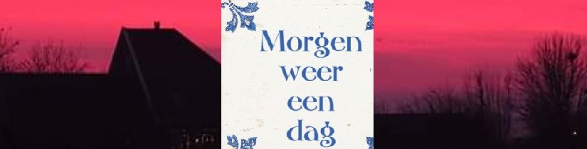 morgen is er weer een dag
